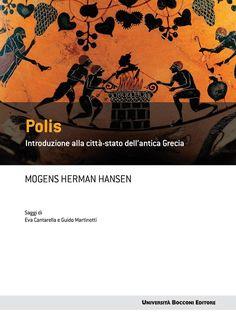 Mogens Herman Hanens - Polis: Introduzione alla citt-stato dell'antica Grecia