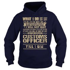 Awesome Tee For Customs Officer T-Shirts, Hoodies. Get It Now ==>…