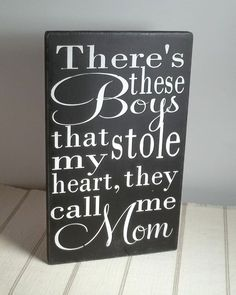 There's These Boys That Stole My Heart They Call Me Mom Black and White Painted Wood Sign, Boy Mom, Gift for Mom – From Parts Unknown Tattoos For Kids, Small Tattoos, Son Tattoos, Son Quotes, Qoutes, Grandma Quotes, I Love My Son, Call My Mom, Painted Wood Signs