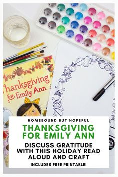 An adorable read aloud to get your kids thinking about gratitude this Thanksgiving! Pair the story with the free printable to really drive the point home. #storytime #readloud #beyondthebook #Thanksgiving #ThanksgivingForEmilyAnn #kidlit #picturebook