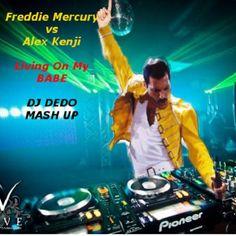 Listen to Freddie Mercury vs Alex Kenji - Living on my BABE (DJ Dedo MashUp) a Mashup / Edit by DJ Dedo. Support or download this track.