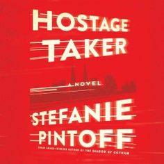 Hostage taker : a novel - Peabody South Branch