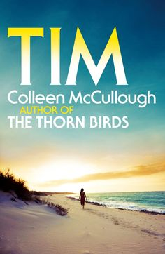 I'm reading 'The Thorn Birds' now, AMAZING! Can't wait to read Tim by Colleen McCullough - Jody