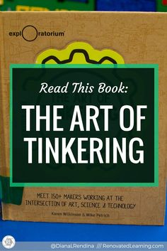 Read This Book: The Art of Tinkering Space Activities, Elementary Library, Project Based Learning, Learning Spaces, Library Books, Book Lists, Maker Space, Book Art, This Book