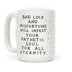 Bad Luck And Misfortune Will Infest Your Pathetic Soul For All Eternity - Show off your funny side with this 90s cartoon inspired, Rocko's Modern Life quote coffee mug! Let the world know that Filburt is your patronus with this hilarious fortune cookie design!