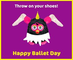 """¡Feliz día del ballet! Furby puede hacer el """"plie"""" perfecto..."""