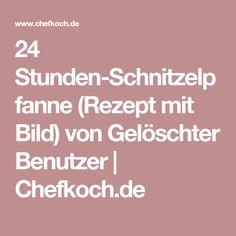 24 Stunden-Schnitzelpfanne (Rezept mit Bild) von Gelöschter Benutzer | Chefkoch.de