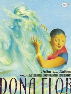 Dona Flor: A Tall Tale About a Giant Woman with a Great Big Heart (Pura Belpre Medal Book Illustrator (Awards)) by Pat Mora 0375823379 9780375823374 Best Books To Read, Good Books, My Books, Common Sense Media, Hispanic Heritage Month, Award Winning Books, Tall Tales, Children's Picture Books, Reading Levels