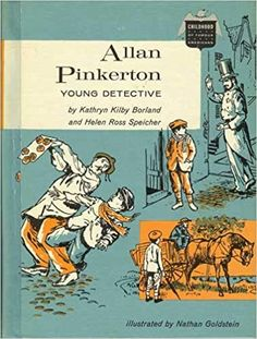 Allan Pinkerton, Young Detective (Childhood of Famous Americans Series) Books For Boys, Childrens Books, My Books, American Series, Detective Agency, Forensics, Book Characters, Book Lists, Book Series