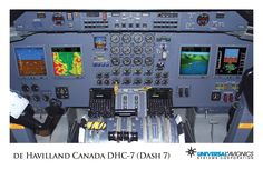 "Universal Avionics: DHC-7 (Dash 7) - (1) Display Suite: 4 EFI-890R 8.9"" Flat Panel Displays; (2) Situational Awareness: 2 Vision-1 Synthetic Vision Systems, 1 Terrain Awareness and Warning System (TAWS), 2 Application Server Units (ASU) for Jeppesen charts, checklists, weather and E-DOCS; (3) Flight Management: 2 UNS-1Fw FMSs with 5"" CDUs; (4) Radio Tuning and Communications: 2 Radio Control Units (RCU)"