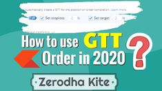 How to Use Good Till Triggered Order or GTT Order in Zerodha Kite? Kite, Being Used, The Creator, It Works, Videos, Video Clip