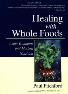 Healing With Whole Foods: Asian Traditions and Modern Nutrition  - a recommended cookbook from 101Cookbooks.com