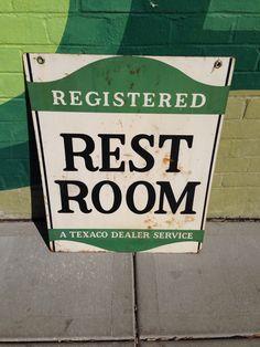 Texaco clean restroom sign!