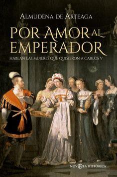 En esta novela hablan por primera vez y en primera persona algunas de las mujeres que amaron al emperador Carlos V: su madre, sus tías, sus hermanas, su mujer Isabel de Portugal, sus hijas, su bastarda y sus sobrinas. Búscalo en http://absys.asturias.es/cgi-abnet_Bast/abnetop?ACC=DOSEARCH&xsqf01=amor+emperador+arteaga