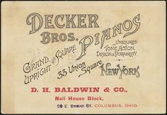Pianos/Organs Title: Decker Bros. (back) Date issued: 1870-1900 Retailer: D. H. Baldwin & Co., Neil House Block, 20 E. Broad St., Columbus, Ohio. Statement of responsibility: Decker Bros. Collection: 19th Century American Trade Cards