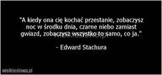 A kiedy ona cię kochać przestanie... #Stachura-Edward,  #Miłość