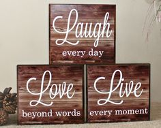 Live Laugh Love Wood Sign Live Every Moment Laugh Every Day Love Beyond Words Inspirational Decor Choose from 3 Colours Love Wood Sign, Diy Wood Signs, Painted Wood Signs, Love Signs, Pallet Signs, 4x4 Wood Crafts, Wood Block Crafts, Wood Blocks, Glass Blocks