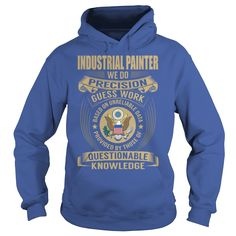 Industrial #Painter - Job Title, Order HERE ==> https://www.sunfrog.com/Jobs/Industrial-Painter--Job-Title-107551017-Royal-Blue-Hoodie.html?58114, Please tag & share with your friends who would love it, #christmasgifts #superbowl #xmasgifts