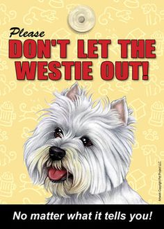 "Sign ""Don'T Let The Dog Out "" West Highland Terrier Westie 