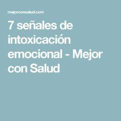 7 señales de intoxicación emocional - Mejor con Salud