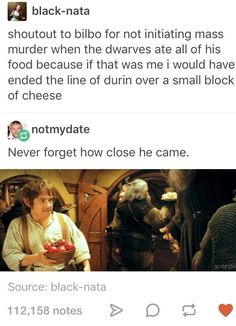 HAHAHA // Lord of the Rings<<<< um actually its the hobbit but sure (im petty, sorry) Lotr, Fandoms, Baggins Bilbo, Thorin Oakenshield, The Nerd, Geeks, O Hobbit, Hobbit Funny, J. R. R. Tolkien