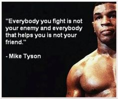 Mike Tyson-  Wise Saying.  Happy Black History Month