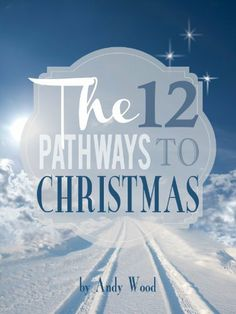 TheTwelvePathways2Christmas(TheTwelveJoysOf Christmas)by Andy Wood,amazon.com