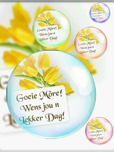 Lekker Dag, Goeie More, Afrikaans Quotes, Good Morning Wishes