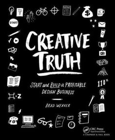 Creative Truth: Start and Build a Profitable Design Business