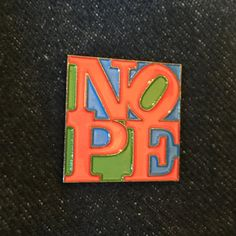 Robert Indiana Inspired NOPE LOVE Pin Metal Enamel Pin Badge