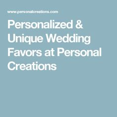 Personalized & Unique Wedding Favors at Personal Creations