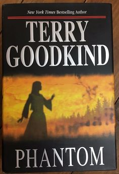 Sword of Truth: Phantom 10 Terry Goodkind 2006 Hardcover w/ Dust Cover 1st / 1st
