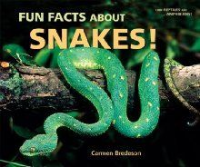 Fun Facts About Snakes! (I Like Reptiles and Amphibians!) by Carmen Bredeson      In this fun-filled fact book, Carmen Bredeson answers such questions as how snakes kill and eat their prey and how they move. Lots of colorful photos show snakes hissing, feeding, and lounging around.    Library Binding made to last.