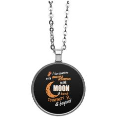 I love someone with Multiplesclerosis  to the moon & back to infinity  & beyond   Necklace