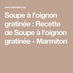 Soupe à l'oignon gratinée : Recette de Soupe à l'oignon gratinée - Marmiton Onion, Cooker Recipes, Carrots