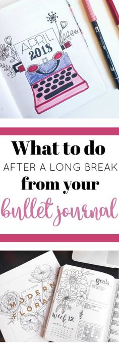 What to do after a long break from your bullet journal. How to start again.