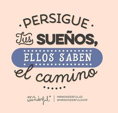 #Lunes de perseguir tus sueños! No permitas que nada ni nadie te frene  #FelizLunes