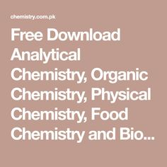 Free Download Analytical Chemistry, Organic Chemistry, Physical Chemistry, Food Chemistry and Biochemistry Books in portable document format (.pdf)