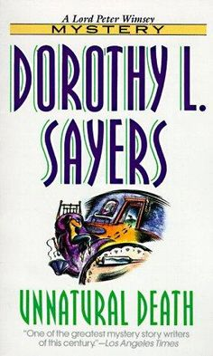 Unnatural Death by Dorothy L. Sayers.  On my ever-growing list.