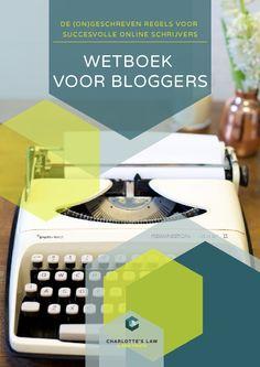 Wetboek voor Bloggers - de (on)geschreven regels voor succesvolle online schrijvers. Wil je beter leren bloggen en bloggen volgens de regels? Lees dit boek!