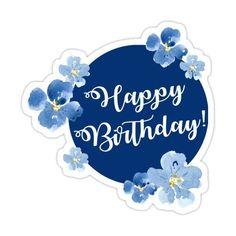 Happy Birthday Clip Art, Happy Birthday Blue, Happy Birthday Printable, Happy Birthday Wishes Cards, Happy Birthday Cake Topper, Birthday Tags, Photos, Watercolor Flowers, Blue Flowers