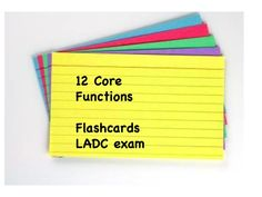 88 flashcards for the 12 core functions for the LADC exam.  quizlet.com
