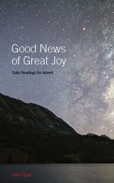 Good News of Great Joy: Daily Readings for Advent - free devotional app, Solid Joys (available in iTunes and Google Play), as well as online.  An EPUB file is formatted ...