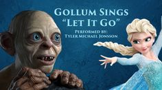 Let It Go - Gollum Cover - Frozen (Soundtrack) This is LITERALLY the best music video I've every seen.