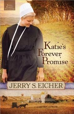 Katie's Forever Promise (Emma Raber's Daughter 3) by Jerry S. Eicher