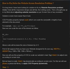 How fix your website to support all screen resolution. Have a look at this. Complete post at: http://khuntronak.blogspot.com/2013/12/how-to-fixsolve-screen-resolution.html