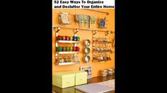 52 Easy Ways To Organize and Declutter Your Entire Home - YouTube
