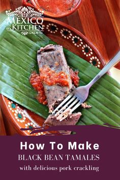How to make tamales from scratch! These unique and delicious black bean and pork crackling tamales are a traditional recipe, full of flavor in every bite. #mexicanfood #mexicanrecipes #homecook #foodrecipes #tamales #beans Sweet Tamales, How To Make Tamales, Black Bean Chicken, Tamale Recipe, Gluten Free Banana, Black Beans, Mexican Food Recipes, Pork