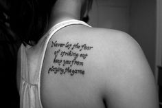 """""""Never let the fear of striking out keep you from playing the game"""" :) tat tatted upppp"""