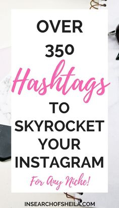 Struggling to get more Instagram followers and higher engagement? Hashtags are the best way to grow your Instagram following. This post shares over 350 of the best and relevant hashtags for fashion and lifestyle bloggers, photographers, and small business